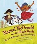 Marisol McDonald and the Clash Bash: Marisol McDonald y La Fiesta Sin Igual by Monica Brown (Hardback, 2013)