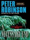 A Necessary End by Peter Robinson (CD-Audio, 2010)