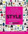 People Stylewatch: Your Ultimate Guide to Style: Everything You Need to Create Your Best Look! by Editors of People Stylewatch (Paperback / softback, 2015)