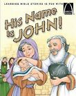 His Name Is John! - Arch Book by Erik Rottmann, Concordia Publishing House (Paperback / softback)
