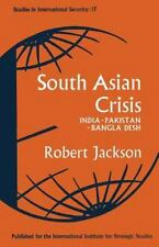 Studies in International Security: South Asian Crisis : India -- Pakistan --...
