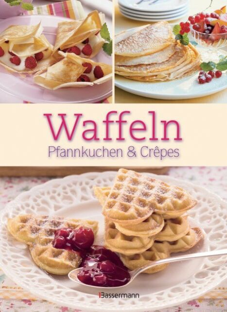 Waffeln, Pfannkuchen & Crêpes
