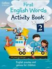 Collins First English Words: Book 2: Activity: Age 3-7 by HarperCollins Publishers (Paperback, 2014)