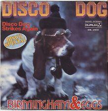 "BIRMINGHAM & EGGS - Disco dog - VINYL 7"" 45 LP ITALY 1977 NEAR MINT COVER VG+"