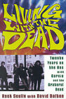 Living with the Dead: Twenty Years on the Bus with Garcia and the Grateful Dead by David Dalton, Rock Scully (Paperback, 2001)