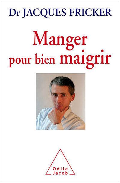 MANGER POUR BIEN MAIGRIR . Docteur Jacques FRICKER. Télématin France 2