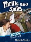Thrills and Spills by Michelle Vasiliu (Paperback, 2007)