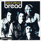Make It with You: The Platinum Collection by Bread (CD, Sep-2005, Warner Elektra Atlantic Corp.)
