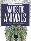 Majestic Animals: Coloring Book for Adults by Majestic Coloring (Paperback / softback, 2015)