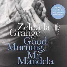 Good Morning, Mr Mandela : A Memoir by Adjoa Andoh and Zelda la Grange (2014,...