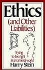 Ethics (and Other Liabilities) by Harry Stein (Paperback)