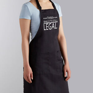 Think While It's Still Legal Saying BBQ Barbecue Grilling Gift Cooking Apron
