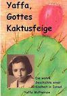 Yaffa, Gottes Kaktusfeige by Yaffa McPherson (Paperback / softback, 2011)