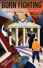 Born Fighting an Uphill Battle: The Misunderstood Black Male by Keith Horton (Paperback, 2007)