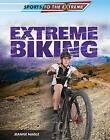 Extreme Biking by Jeanne Nagle (Paperback / softback, 2015)