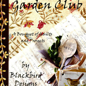 NEW BOOK: Garden Club: A Bouquet of Quilts and Projects by Blackbird Designs