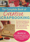 The Complete Book of Creative Scrapbooking by Murdoch Books (Sheet map, rolled, 2005)