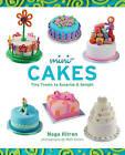 Mini-cakes: Tiny Treats to Surprise & Delight by Noga Hitron (Hardback, 2010)