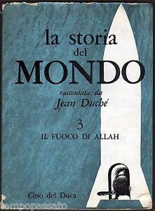LA STORIA DEL MONDO. Volume 3: Il fuoco di Allah - DUCHE' - CINO DEL DUCA 1962 - Italia - LA STORIA DEL MONDO. Volume 3: Il fuoco di Allah - DUCHE' - CINO DEL DUCA 1962 - Italia