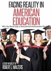 Facing Reality in American Education by Robert Walters (Paperback / softback, 2015)
