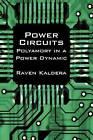 Power Circuits: Polyamory in a Power Dynamic by Raven Kaldera (Paperback / softback, 2010)