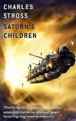 """AS NEW"" Saturn's Children (Freyaverse), Stross, Charles, Book"