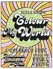 Colour My World: Volume 1: Ocean Beach by Mr Roland Hill (Paperback / softback, 2016)