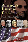 America's Lawyer-Presidents: From Law Office to Oval Office by Norman Gross (Hardback, 2004)