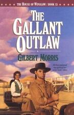 The House of Winslow: The Gallant Outlaw Bk. 15 by Gilbert Morris (1994, Paperback)