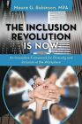 The Inclusion Revolution Is Now: An Innovative Framework for Diversity and Inclusion in the Workplace by Maura G Robinson Mpa (Paperback / softback, 2013)