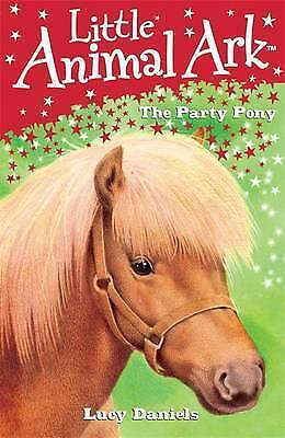 """""""AS NEW"""" Daniels, Lucy, 6: The Party Pony (Little Animal Ark), Paperback Book"""