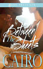 Between the Sheets by Cairo (Paperback, 2015)