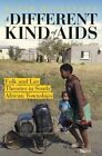 A Different Kind of AIDS: Alternative Explanations of HIV/AIDS in South African Townships by David G. Dickinson (Paperback, 2014)