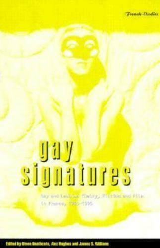 Berg French Studies Ser.: Gay Signatures : Gay and Lesbian Theory, Fiction...