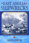 East Anglia Shipwrecks by S. M. Jarvis (Paperback, 2003)