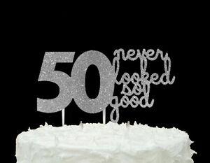 Marvelous 50 Never Looked So Good 50Th Birthday Cake Topper Glittery Funny Birthday Cards Online Ioscodamsfinfo