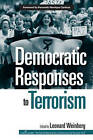 Democratic Responses to Terrorism by Taylor & Francis Ltd (Paperback, 2007)