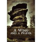 Wing and a Prayer 9781450243766 by Ernest Oglesby Paperback