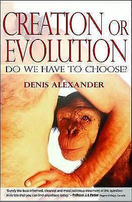 Creation or Evolution by Denis Alexander (Paperback)