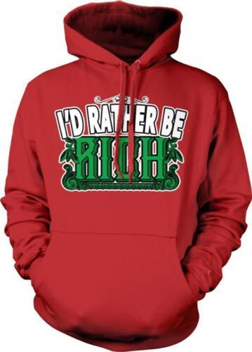 I/'d Rather Be Rich Money Millionaire Billionaire Pimpin Swag Hoodie Pullover