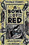 A Bowl of Red by Frank X. Tolbert (2002, Paperback)