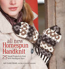 All New Homespun Handknit: 25+ Small Projects to Knit with Handspun Yarn by Amy Clarke Moore (Paperback, 2009)