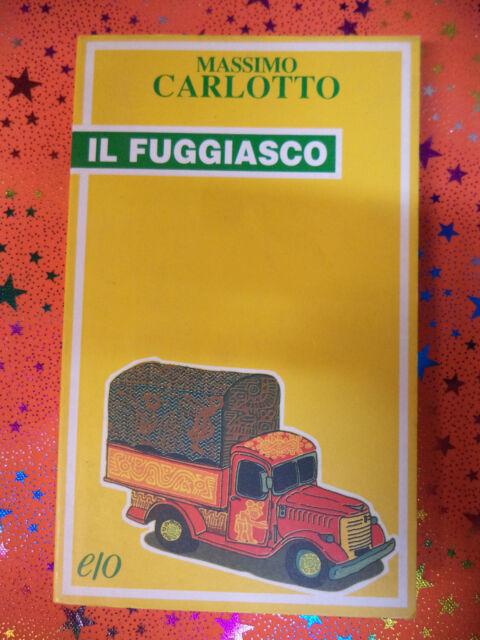 Book Libro IL FUGGIASCO Massimo Carlotto 1996 tascabili E/O (L92)
