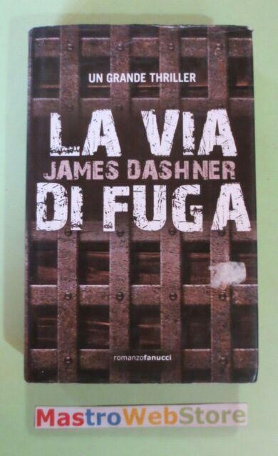 JAMES DASHNER - LA VIA DI FUGA - ED.2012 FANUCCI [L42]