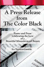 A Press Release from the Color Black: Celebrating the Love by Ivy Newton-Gamble (Paperback / softback, 2009)