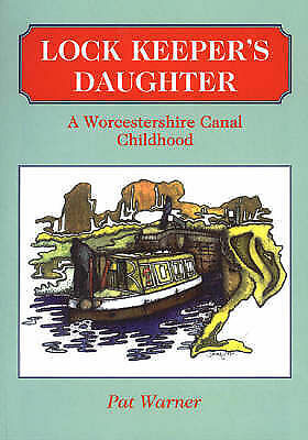 1 of 1 - LOCK KEEPERS DAUGHTER : A WORCESTERSHIRE CANAL CHILDHOOD, Warner, pat., Used; Ve