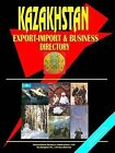 Kazakhstan Export-Import and Business Directory by International Business Publications, USA (Paperback / softback, 2005)