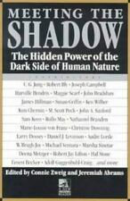 New Consciousness Reader: Meeting the Shadow : The Hidden Power of the Dark Side of Human Nature by Jeremiah Abrams and Connie Zweig (1991, Paperback)