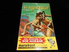 Marabout Junior 58 : Henri Vernes : Bob Morane : Les requins d'acier B/TBE