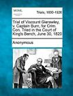 Trial of Viscount Glerawley, V. Captain Burn, for Crim. Con. Tried in the Court of King's Bench, June 30, 1820 by Anonymous (Paperback / softback, 2012)
